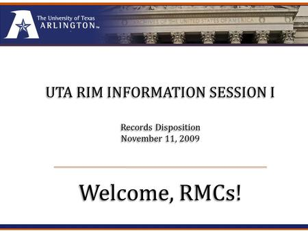 To review information useful in deciding what to do with records that are no longer active. UTA RIMUTA RIM.