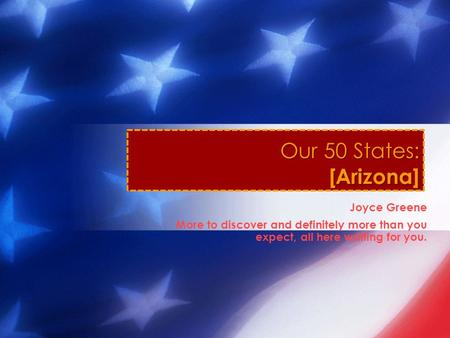 Joyce Greene More to discover and definitely more than you expect, all here waiting for you. Our 50 States: [Arizona]