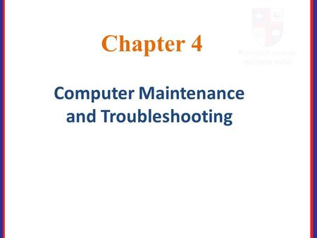 Computer Maintenance and Troubleshooting