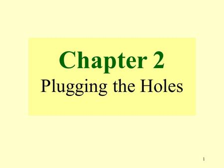 1 Chapter 2 Plugging the Holes. 2 What are three wealth building principles?