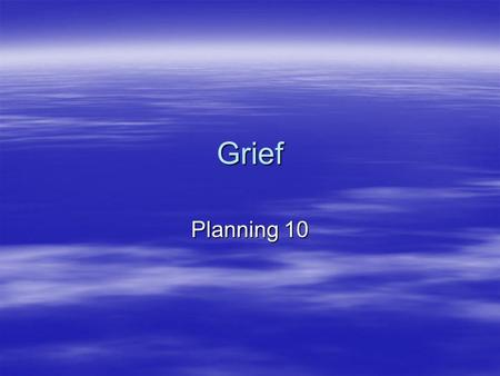 Grief Planning 10. What is grief?  The response to loss (how we deal with loss)  Grief refers to the emotional, physical and spiritual reactions in.