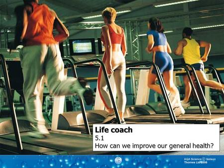 Life coach 5.1 How can we improve our general health?