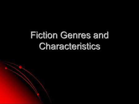 Fiction Genres and Characteristics. FANTASY Contains elements that are not realistic Contains elements that are not realistic Talking animals Talking.