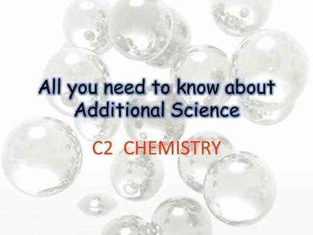 C2 CHEMISTRY. 1. Structures and bonding 2. Structures and properties 3. How much? 4. Rates of reaction 5. Energy and reactions 6. Electrolysis 7. Acids,