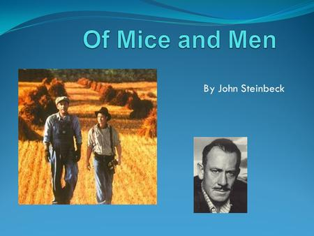 By John Steinbeck. CONCEPT: HISTORICAL FICTION What is Historical Fiction?