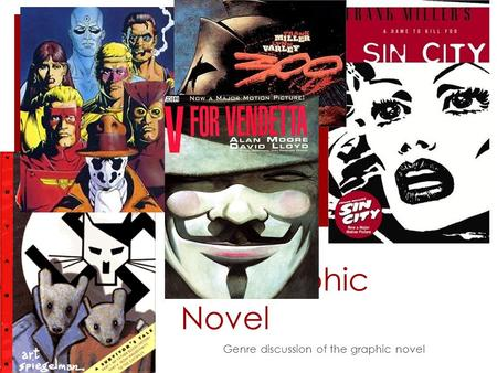 The Graphic Novel Genre discussion of the graphic novel.