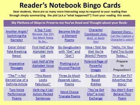 Reader's Notebook Bingo Cards Dear students, there are so many more interesting ways to respond to your reading than through simply summarizing the plot.