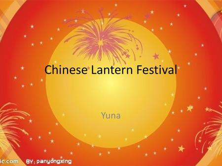 Chinese Lantern Festival Yuna. When do we celebrate the Lantern Festival? It falls on the fifteenth day of the first month in the lunar calendar. The.