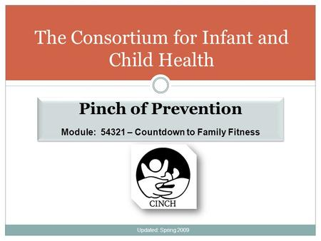 The Consortium for Infant and Child Health Pinch of Prevention Module: 54321 – Countdown to Family Fitness Pinch of Prevention Module: 54321 – Countdown.