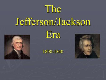 The Jefferson/Jackson Era 1800-1840. V. War of 1812-Mr. Madison's War A. Causes 1. Freedom of the Seas & Impressment-Britain and France were at war.