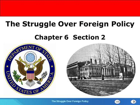 Chapter 25 Section 1 The Cold War Begins The Struggle Over Foreign Policy Section 2 Chapter 6 Section 2 The Struggle Over Foreign Policy.