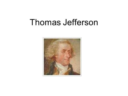 Thomas Jefferson. Thomas Jefferson was born on April 13, 1745 at Shadwell Plantation in Albemarle County His parents were Peter and Jane Randolph Jefferson.