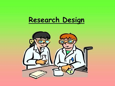Research Design. A controlled experiment needs to be carefully designed so that extraneous variables are minimised. This ensures that the independent.