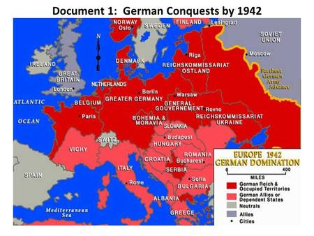 Document 1: German Conquests by 1942. Nazi occupied Europe was organized in two ways: Some areas annexed and made into German provinces Most areas were.