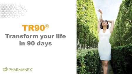 TR90 ® Transform your life in 90 days. AGEING & BODY ENGINE.