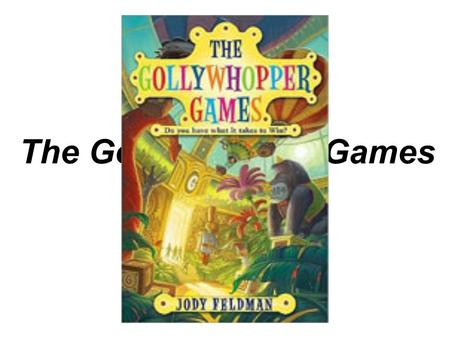 "The Gollywhopper Games by Jody Feldman. Quote Matching ""Serves you right, you son of a crook."" –Rocky ""You win, and we'll move."" –Charles Goodson ""My."