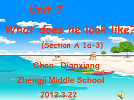 Unit 7 What does he look like? (Section A 1a-3) Chen Dianxiang Zhengji Middle School 2012.3.22.