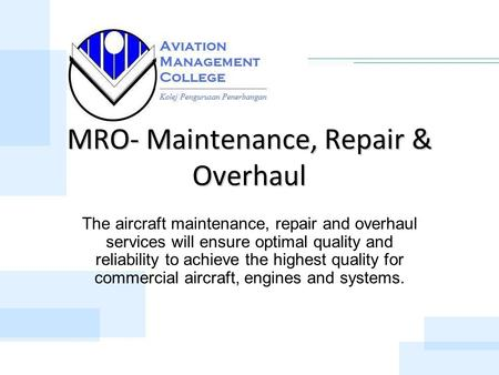 MRO- Maintenance, Repair & Overhaul