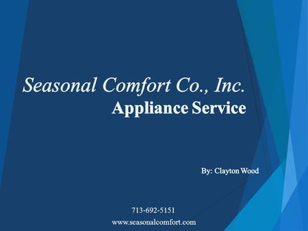 Www.seasonalcomfort.com 713-692-5151. Seasonal Comfort has been open since 1948. For 3 generations of business the company has remained with the same.