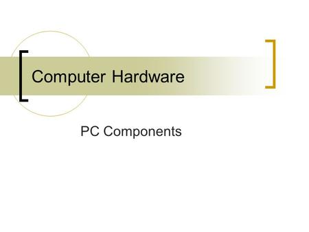 Computer Hardware PC Components. Motherboard components 1.Ports 2.ISA Slot 3.PCI Slots 4.AGP Slot 5.CPU Slot 6.Chipset 7.Power connector 8.Memory sockets.