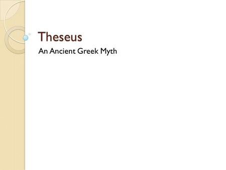 an introduction to theseus the ancient greek hero Herakles (hercules) imagine that theseus has been an introduction to theseus the ancient greek hero saved from the un- aethra guided theseus to a forest clearing.
