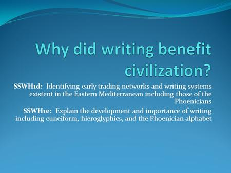 Why did writing benefit civilization?