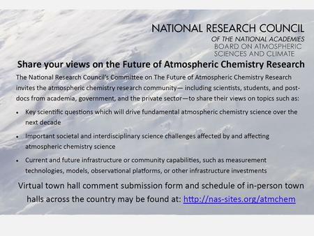 Future of Atmospheric Chemistry Research (sponsor NSF) Statement of Task An ad hoc committee will identify priorities and strategic steps forward for.