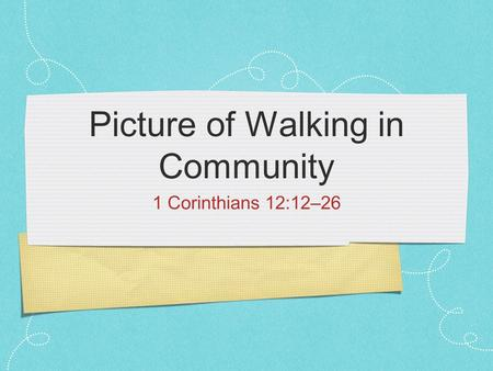 Picture of Walking in Community 1 Corinthians 12:12–26.