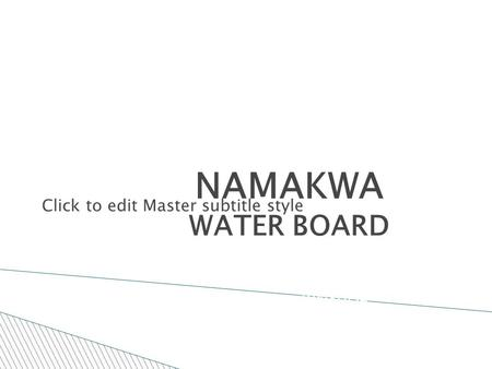 Click to edit Master subtitle style 5/10/10 NAMAKWA WATER BOARD ANNUAL REPORT 2009.