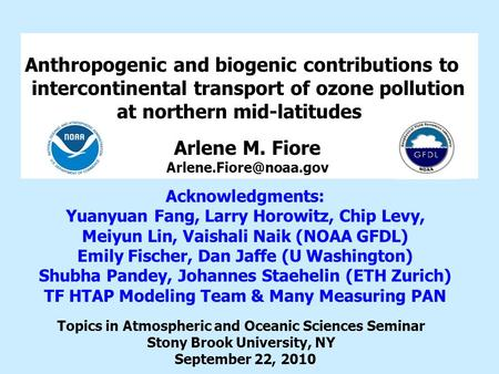 Anthropogenic and biogenic contributions to intercontinental transport of ozone pollution at northern mid-latitudes Topics in Atmospheric and Oceanic Sciences.