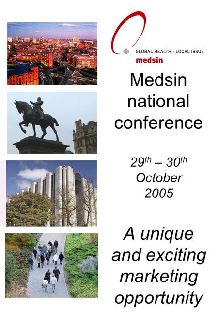Medsin national conference 29 th – 30 th October 2005 A unique and exciting marketing opportunity.