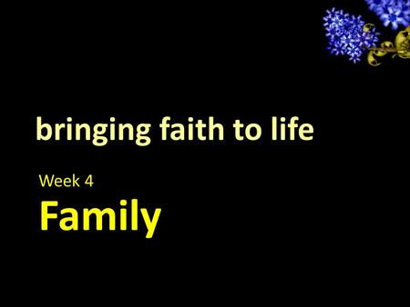 Bringing faith to life Week 4 Family. Psalm 68:1-6 May God arise, may his enemies be scattered; may his foes flee before him. May you blow them away.