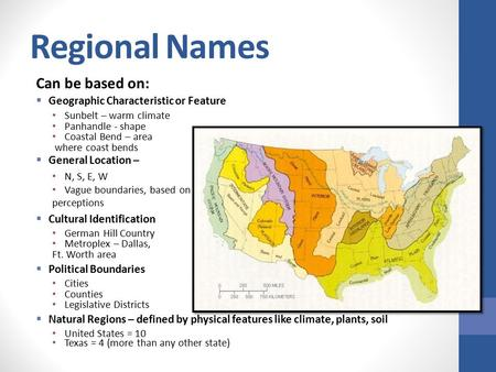 Regional Names Can be based on: Geographic Characteristic or Feature