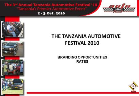 THE TANZANIA AUTOMOTIVE FESTIVAL 2010 BRANDING OPPORTUNITIES RATES.
