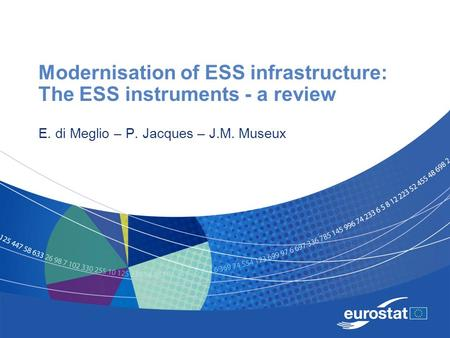 Modernisation of ESS infrastructure: The ESS instruments - a review E. di Meglio – P. Jacques – J.M. Museux.