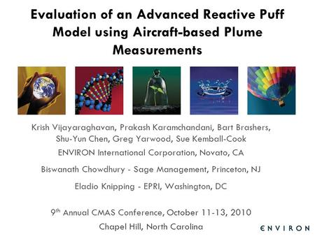 Template Evaluation of an Advanced Reactive Puff Model using Aircraft-based Plume Measurements Krish Vijayaraghavan, Prakash Karamchandani, Bart Brashers,