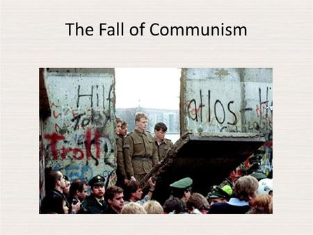 The Fall of Communism. Containment (Yes, again) Was the basis of American foreign policy from 1945 to 1991 as an attempt to restrict communism t only.