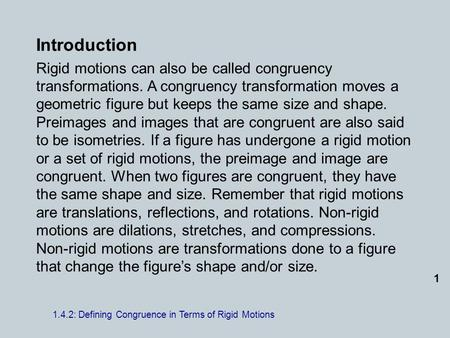Introduction Rigid motions can also be called congruency transformations. A congruency transformation moves a geometric figure but keeps the same size.