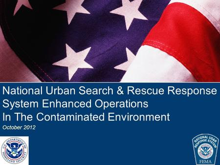 National <strong>Urban</strong> Search & Rescue Response System Enhanced National <strong>Urban</strong> Search & Rescue Response System Enhanced Operations in the Contaminated <strong>Environment</strong>.