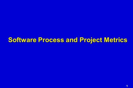 1 Software Process and Project Metrics. 2 Normalization for Metrics.