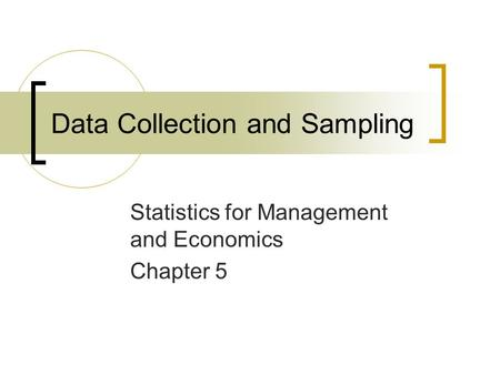 Data Collection and Sampling