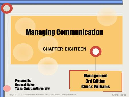 Copyright ©2005 by South-Western, a division of Thomson Learning. All rights reserved 1 CHAPTER 18 CHAPTER EIGHTEEN Management 3rd Edition Chuck Williams.