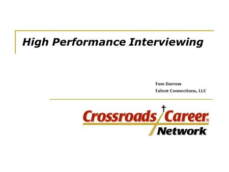 High Performance Interviewing Tom Darrow Talent Connections, LLC.