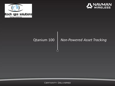 Qtanium 100 Non-Powered Asset Tracking. Complete tracking capabilities from within a single solution: on-highway, off-highway and now, non-powered assets.