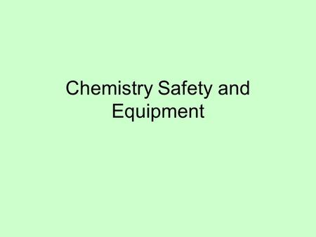 Chemistry Safety and Equipment. Where is the fire blanket located? Where is the fire extinguisher located? Where is the first aid kit located? On the.