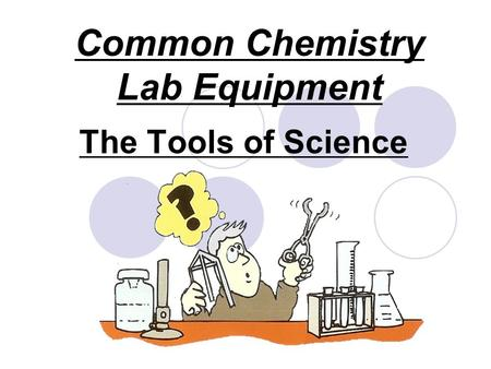 Common Chemistry Lab Equipment The Tools of Science.