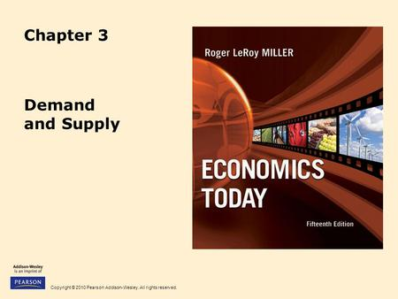 Copyright © 2010 Pearson Addison-Wesley. All rights reserved. Chapter 3 Demand and Supply.