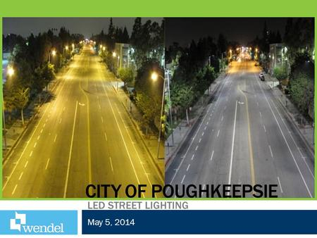 CITY OF POUGHKEEPSIE LED STREET LIGHTING May 5, 2014.