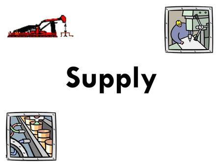 Supply 1. Supply Defined What is supply? Supply is the different quantities of a good that sellers are willing and able to sell (produce) at different.