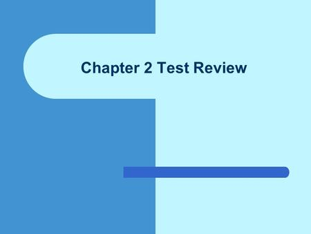 Chapter 2 Test Review.